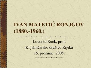 IVAN MATETIC RONJGOV 1880.-1960.