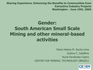 Gender: South American Small Scale Mining and other mineral-based activities