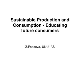 Sustainable Production and Consumption - Educating future consumers