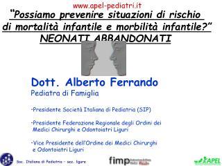 Dott. Alberto Ferrando Pediatra di Famiglia  Presidente Societ  Italiana di Pediatria SIP  Presidente Federazione Region