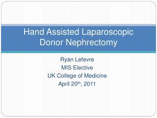 Hand Assisted Laparoscopic Donor Nephrectomy