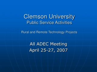 Clemson University Public Service Activities  Rural and Remote Technology Projects