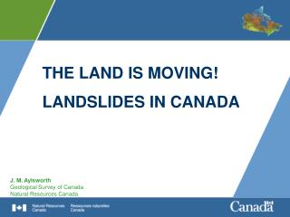 THE LAND IS MOVING  LANDSLIDES IN CANADA