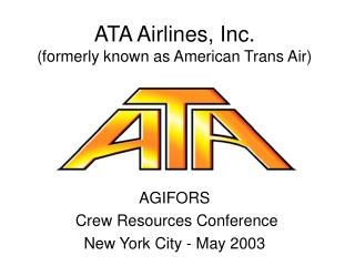 ATA Airlines, Inc. formerly known as American Trans Air