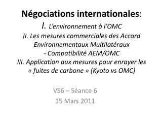 N gociations internationales: I. L environnement   l OMC II. Les mesures commerciales des Accord Environnementaux Multil