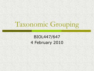 Taxonomic Grouping