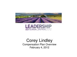 Corey Lindley Compensation Plan Overview February 4, 2012