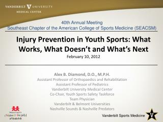 Injury Prevention in Youth Sports: What Works, What Doesn t and What s Next February 10, 2012
