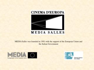 MEDIA Salles was founded in 1991 with the support of the European Union and  the Italian Government
