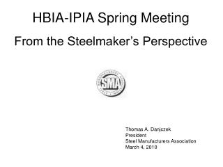 Thomas A. Danjczek President Steel Manufacturers Association March 4, 2010