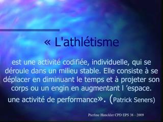 Lathl tisme   est une activit  codifi e, individuelle, qui se d roule dans un milieu stable. Elle consiste   se d plac