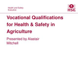 Vocational Qualifications for Health  Safety in Agriculture