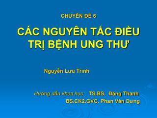 CHUY N   6  C C NGUY N TC  IU TR BNH UNG THU