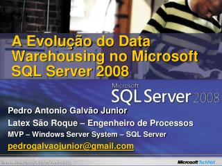 A Evolu  o do Data Warehousing no Microsoft SQL Server 2008