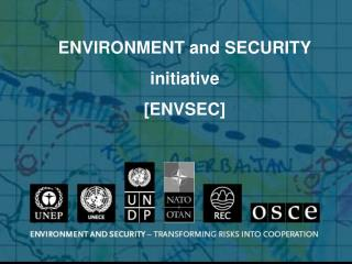 ENVIRONMENT and SECURITY initiative [ENVSEC]