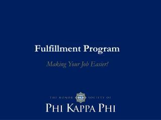 Fulfillment Program  Making Your Job Easier