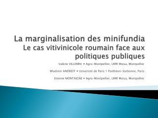 La marginalisation des minifundia Le cas vitivinicole roumain face aux politiques publiques