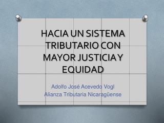 HACIA UN SISTEMA TRIBUTARIO CON MAYOR JUSTICIA Y EQUIDAD