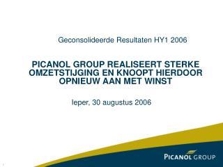 Geconsolideerde Resultaten HY1 2006    PICANOL GROUP REALISEERT STERKE OMZETSTIJGING EN KNOOPT HIERDOOR OPNIEUW AAN MET