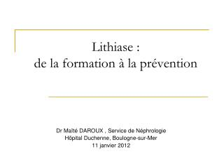 Lithiase :  de la formation   la pr vention