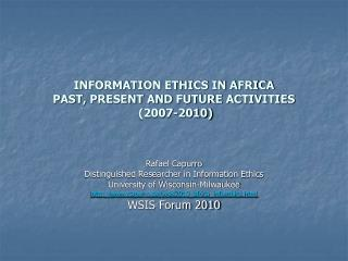INFORMATION ETHICS IN AFRICA PAST, PRESENT AND FUTURE ACTIVITIES  2007-2010