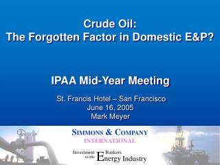 Crude Oil: The Forgotten Factor in Domestic EP