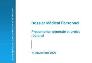 Dossier M dical Personnel  Pr sentation g n rale et projet r gional     14 novembre 2006