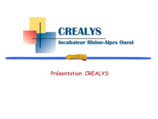 Pr sentation  CREALYS
