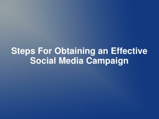 Steps For Obtaining an Effective Social Media Campaign