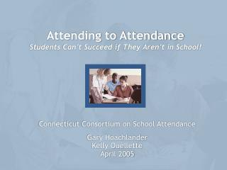 Attending to Attendance Students Can t Succeed if They Aren t in School