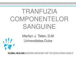 TRANFUZIA COMPONENTELOR SANGUINE