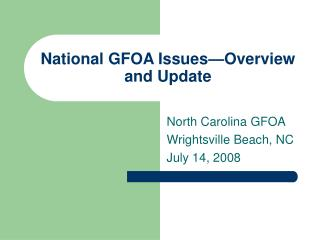 National GFOA Issues Overview and Update