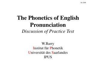 The Phonetics of English Pronunciation Discussion of Practice Test