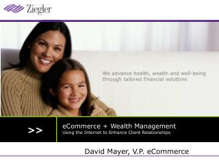ECommerce  Wealth Management Using the Internet to Enhance Client Relationships