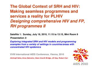 The Global Context of SRH and HIV: Making seamless programmes and services a reality for PLHIV Designing comprehensive H