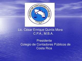 Lic. C sar Enrique Quir s Mora        C.P.A., M.B.A.