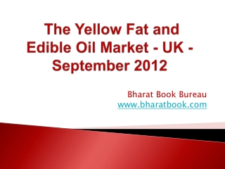 The Yellow Fat and Edible Oil Market - UK - September 2012