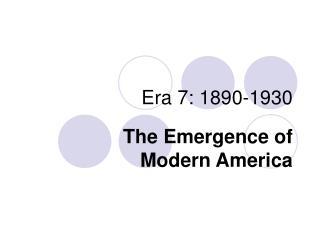 Era 7: 1890-1930