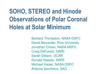 SOHO, STEREO and Hinode Observations of Polar Coronal Holes at Solar Minimum