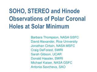 SOHO, STEREO and Hinode Observations of Polar Coronal Holes at Solar Minimum