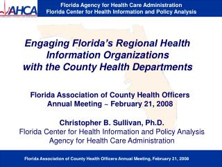 Engaging Florida s Regional Health Information Organizations  with the County Health Departments