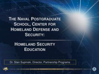 The Naval Postgraduate School, Center for Homeland Defense and Security:  Homeland Security Education