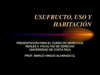 USUFRUCTO, USO Y HABITACI N