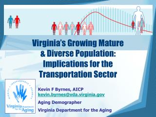 Virginia s Growing Mature  Diverse Population: Implications for the  Transportation Sector