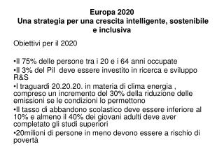 Europa 2020  Una strategia per una crescita intelligente, sostenibile e inclusiva