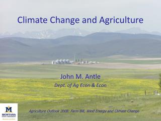 Agriculture Outlook 2008: Farm Bill, Wind Energy and Climate Change