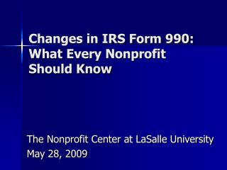Changes in IRS Form 990:  What Every Nonprofit Should Know
