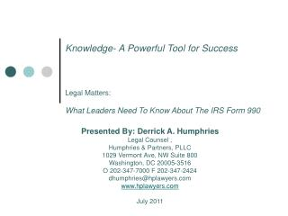 Knowledge- A Powerful Tool for Success     Legal Matters:  What Leaders Need To Know About The IRS Form 990