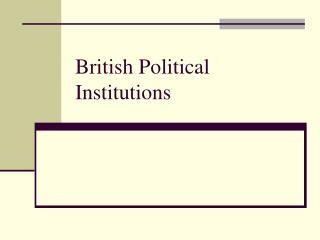 British Political Institutions
