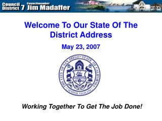 Welcome To Our State Of The District Address May 23, 2007